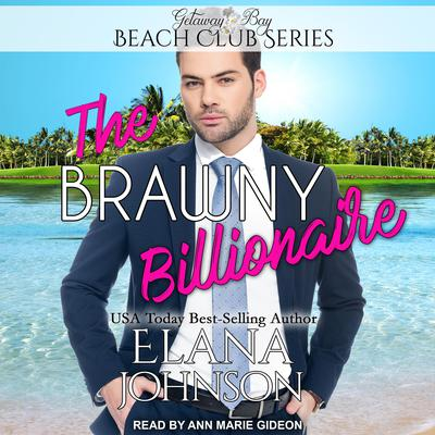 The Brawny Billionaire Audiobook, by Elana Johnson