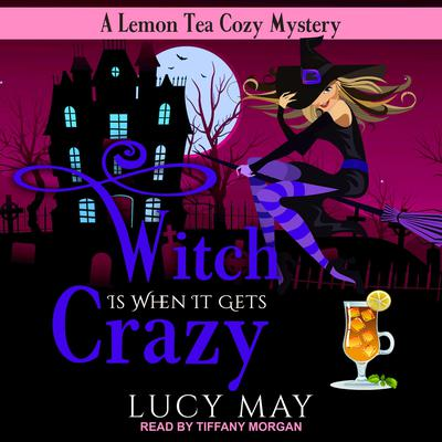 Witch is When it Gets Crazy Audiobook, by Lucy May