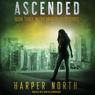 Ascended: Book Three in the Manipulated Series Audiobook, by Harper North