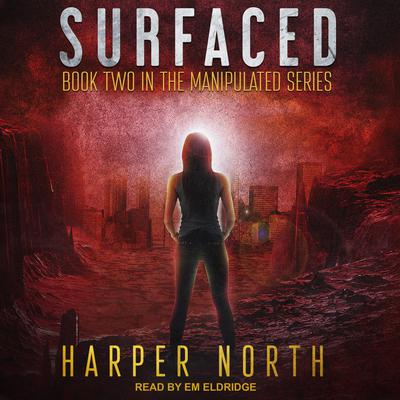 Surfaced: Book Two in the Manipulated Series Audiobook, by Harper North