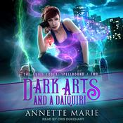 Dark Arts and a Daiquiri Audiobook, by Annette Marie