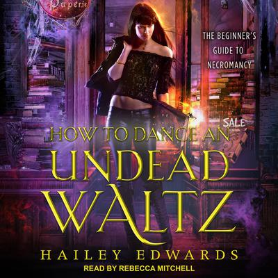 How to Dance an Undead Waltz Audiobook, by Hailey Edwards