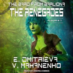 The Renegades Audiobook, by Vasily Mahanenko, Eugenia Dmitrieva