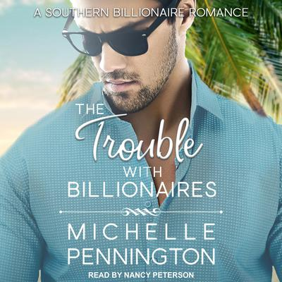 The Trouble with Billionaires Audiobook, by Michelle Pennington