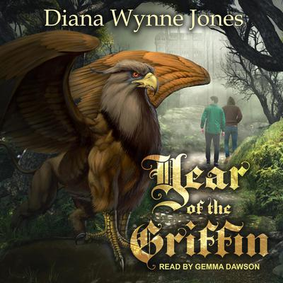 Year of the Griffin Audiobook, by Diana Wynne Jones