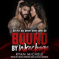 Bound by Wreckage Audiobook, by Ryan Michele