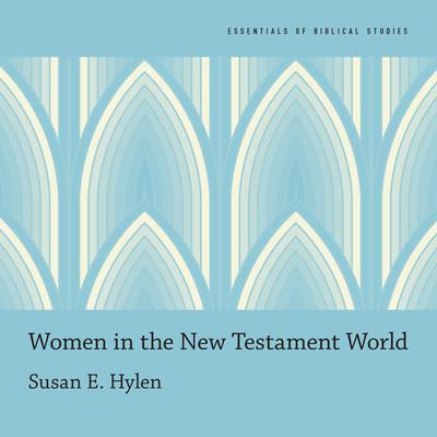 Women in the New Testament World Audiobook, by Susan E. Hylen