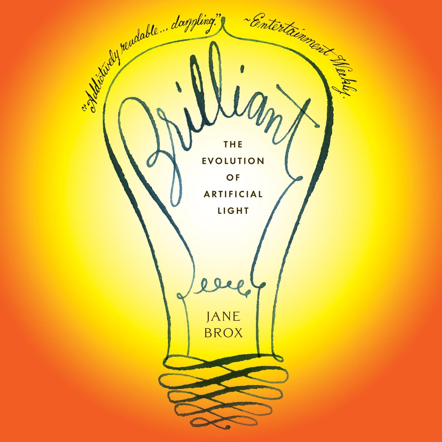 Brilliant: The Evolution of Artificial Light Audiobook, by Jane Brox