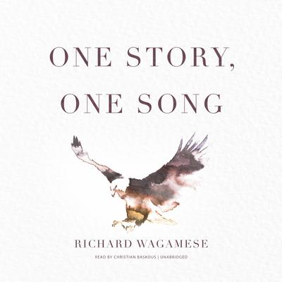 One Story, One Song Audiobook, by Richard Wagamese