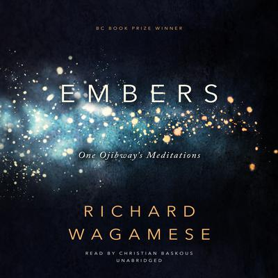 Embers: One Ojibway's Meditations Audiobook, by Richard Wagamese