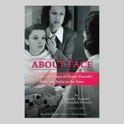 About Face: The Life and Times of Dottie Ponedel: Make-up Artist to the Stars Audiobook, by Dorothy Ponedel, Meredith Ponedel