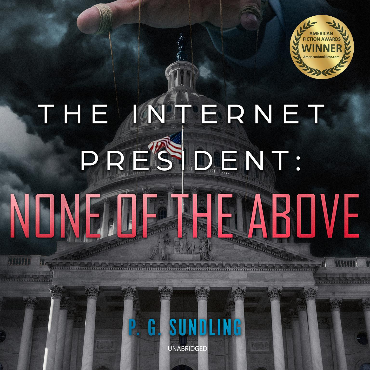 Printable The Internet President: None of the Above Audiobook Cover Art