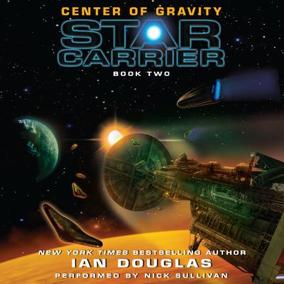 Center of Gravity: Star Carrier: Book Two Audiobook, by