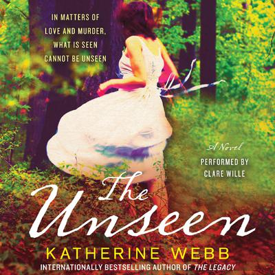 The Unseen: A Novel Audiobook, by Katherine Webb