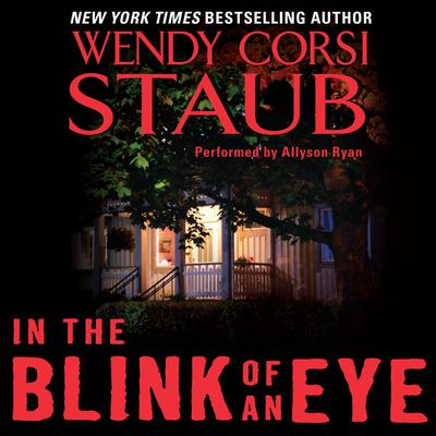 In the Blink of an Eye Audiobook, by Wendy Corsi Staub