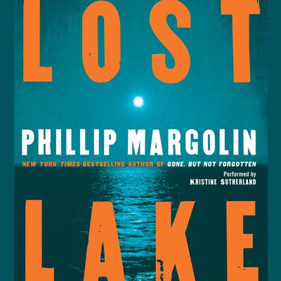 Lost Lake Audiobook, by Phillip Margolin