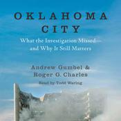 Oklahoma City: What the Investigation Missed—and Why It Still Matters Audiobook, by Andrew Gumbel