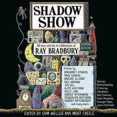 Shadow Show: All-New Stories in Celebration of Ray Bradbury Audiobook, by Alice Hoffman, Audrey Niffenegger, Dave Eggers, Harlan Ellison, Joe Hill, Kelly Link, Margaret Atwood, Mort Castle, Robert McCammon, Sam Weller, various authors