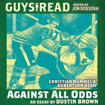 Guys Read: Against All Odds Audiobook, by Dustin Brown