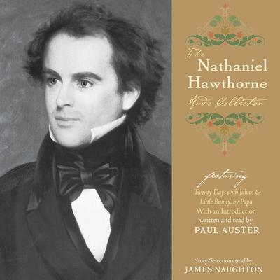 The Nathaniel Hawthorne Audio Collection Audiobook, by Nathaniel Hawthorne