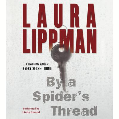 By a Spiders Thread Audiobook, by Laura Lippman