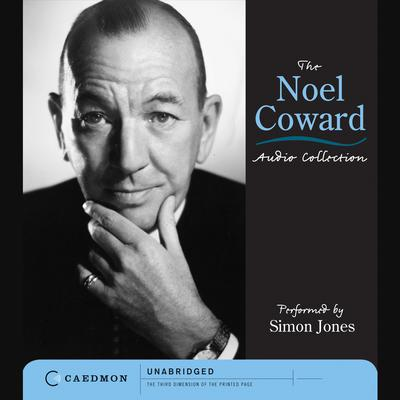 The Noel Coward Audio Collection Audiobook, by Noel Coward
