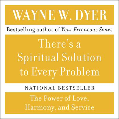 Theres A Spiritual Solution to Every Problem Audiobook, by