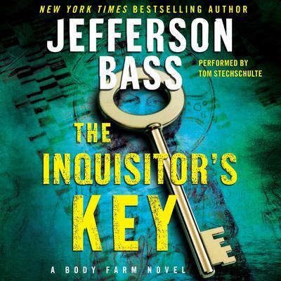The Inquisitors Key: A Body Farm Novel Audiobook, by Jefferson Bass