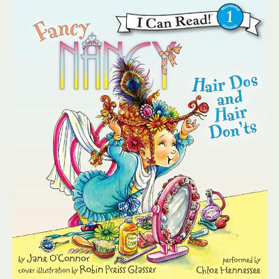 Fancy Nancy: Hair Dos and Hair Donts Audiobook, by Jane O'Connor