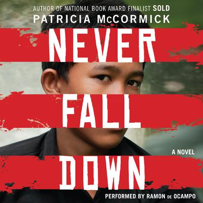 Never Fall Down: A Boy Soldiers Story of Survival Audiobook, by Patricia McCormick