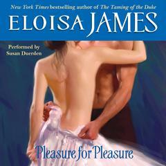 Pleasure for Pleasure Audiobook, by Eloisa James