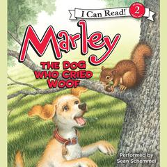 Marley: The Dog Who Cried Woof Audiobook, by John Grogan