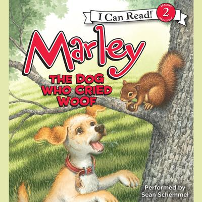 Marley: The Dog Who Cried Woof Audiobook, by