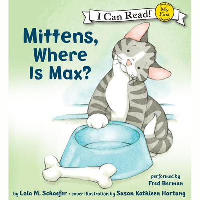 Mittens, Where Is Max? Audiobook, by Lola M. Schaefer
