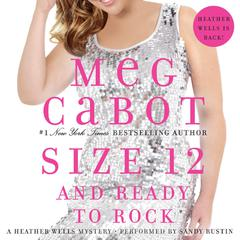 Size 12 and Ready to Rock: A Heather Wells Mystery Audiobook, by Meg Cabot