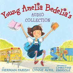 Young Amelia Bedelias Audio Collection Audiobook, by Herman Parish