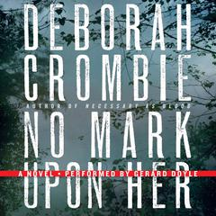 No Mark Upon Her Audiobook, by Deborah Crombie