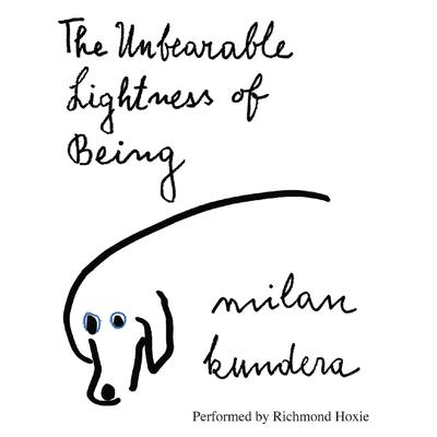 The Unbearable Lightness of Being: A Novel Audiobook, by Milan Kundera