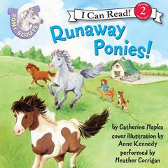 Pony Scouts: Runaway Ponies! Audiobook, by Catherine Hapka