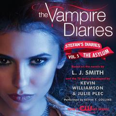 The Vampire Diaries: Stefans Diaries #5: The Asylum Audiobook, by Julie Plec, Kevin Williamson & Julie Plec, L. J. Smith