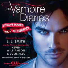 The Vampire Diaries: Stefans Diaries #6: The Compelled Audiobook, by Kevin Williamson & Julie Plec, Kevin Williamson, L. J. Smith