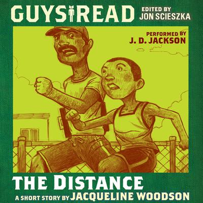 Guys Read: The Distance Audiobook, by Jacqueline Woodson