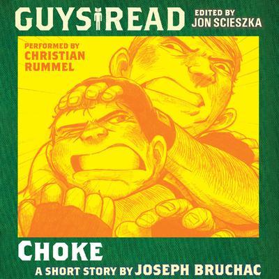 Guys Read: Choke Audiobook, by Joseph Bruchac