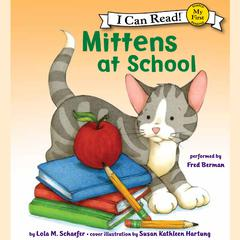 Mittens at School Audiobook, by Lola M. Schaefer