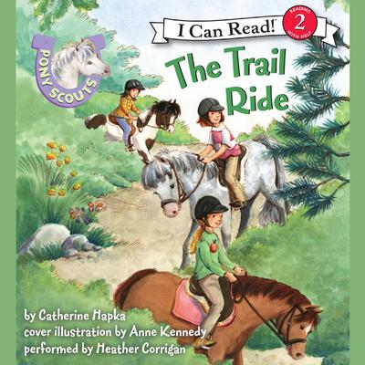 Pony Scouts: The Trail Ride Audiobook, by Catherine Hapka