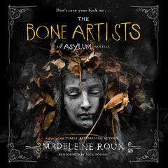 The Bone Artists Audiobook, by Madeleine Roux