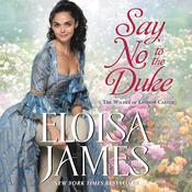 Say No to the Duke: The Wildes of Lindow Castle Audiobook, by Eloisa James