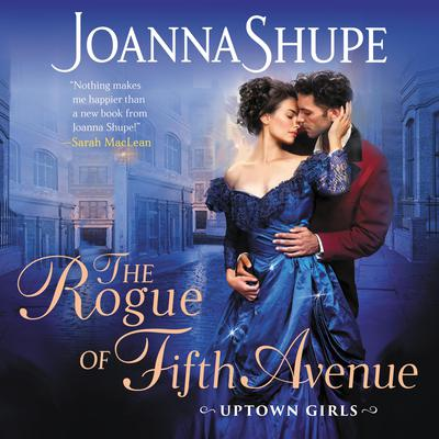 The Rogue of Fifth Avenue: Uptown Girls Audiobook, by Joanna Shupe
