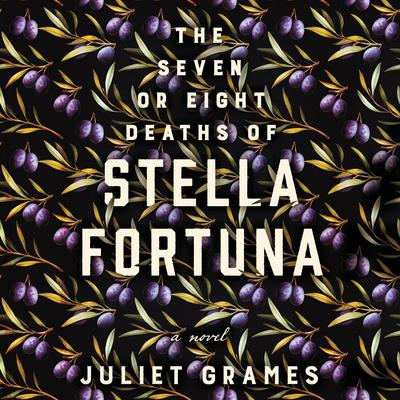 The Seven or Eight Deaths of Stella Fortuna: A Novel Audiobook, by Juliet Grames
