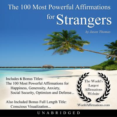 The 100 Most Powerful Affirmations for Strangers Audiobook, by Jason Thomas